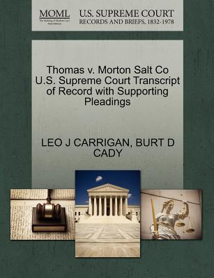 Gale Ecco, U.S. Supreme Court Records Thomas V. Morton Salt Co U.S. Supreme Court Transcript of Record with Supporting Pleadings by Carrigan, Leo J./ Cady, Burt D. [P at Sears.com
