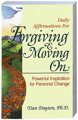 Daily Affirmations for Forgiving and Moving on By Dayton, Tian
